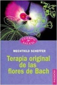 Terapia Original de Las Flores de Back (Spanish Edition): Scheffer, Mechthild
