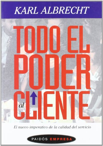 9788449300103: Todo el poder al cliente / All Power to the Customer (Spanish Edition)