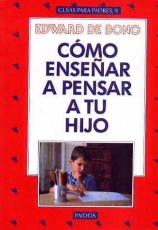 9788449300110: Como ensenar a pensar a tu hijo / How to Teach Your Child to Think (Spanish Edition)