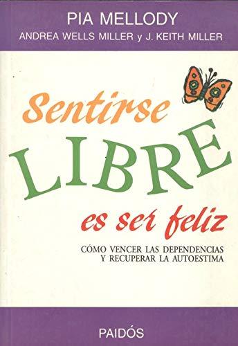Sentirse Libre Es Ser Feliz (Spanish Edition): Mellody, Pia
