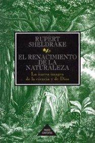 9788449300721: El Renacimiento De La Naturaleza/ the Rebirth of Nature: La Nueva Imagen De La Ciencia Y De Dios/ the Greening of Science and God (Paidos Contextos) (Spanish Edition)