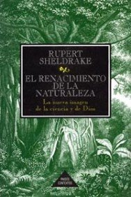9788449300721: El Renacimiento De La Naturaleza/ the Rebirth of Nature: La Nueva Imagen De La Ciencia Y De Dios/ the Greening of Science and God (Paidos Contextos) (Spanish Edition)