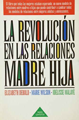 9788449300882: La revolucion en las relaciones madre e hija : el libro que todas las