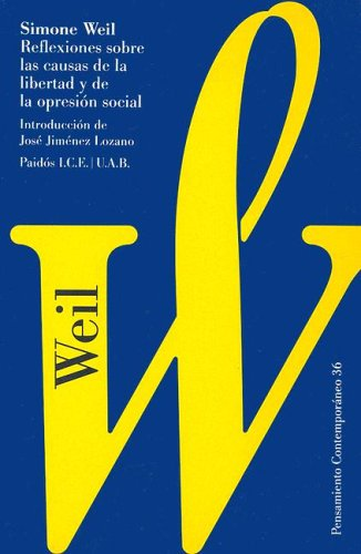 Reflexiones sobre las causas de la libertad y de la opresion social / Reflections on The Causes of Freedom and Social Oppression (Spanish Edition) (8449301181) by Simone Weil