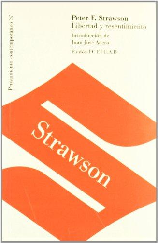 Libertad y resentimiento / Freedom and Resentment: P. F. Strawson