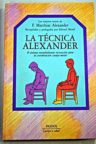 9788449301377: La Tecnica Alexander (Cuerpo Y Salud)
