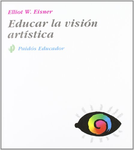 9788449301469: Educar la vision artistica / Educating Artistic Vision (Spanish Edition)