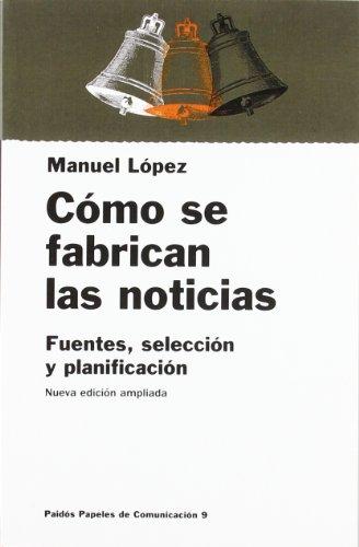 9788449301520: Como se fabrican las noticias / As You Make the News (Spanish Edition)