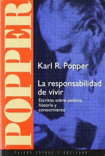 9788449301674: La responsabilidad de vivir: Escritos sobre política, historia y conocimientos (Estado y Sociedad)