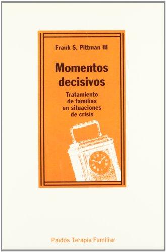 Momentos decisivos / Decisive Moments: Tratamiento de: Pittman, F. S.,