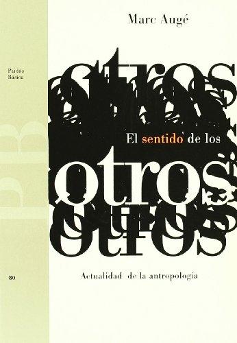 9788449302268: El sentido de los otros: Actualidad de la antropolog�a (B�sica)