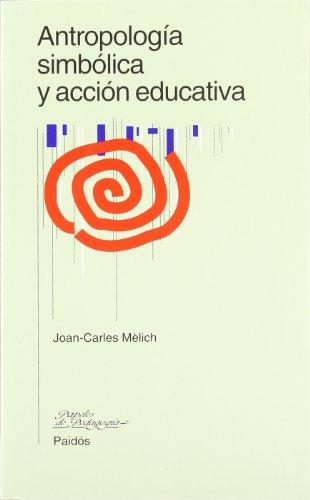 9788449302527: Antropologia simbolica y accion educativa / Symbolic Anthropology and Educational Action (Spanish Edition)