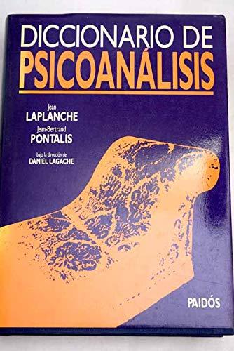 Diccionario de psicoanalisis / Psychoanalysis Dictionary (Spanish: J. Laplanche, J.