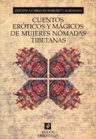 9788449302589: Cuentos eróticos y mágicos de mujeres nómadas tibetanas: (Dibujos de Wangdjal) (Orientalia)