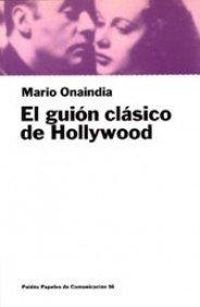 9788449302718: El guión clásico de Hollywood (Comunicación)