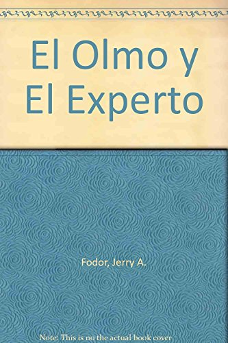 El olmo y el experto / the Elm and the Expert (Spanish Edition) (9788449302947) by Jerry A. Fodor