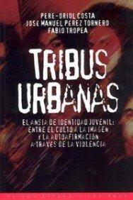 Tribus Urbanas / Urban Tribes: El Ansia: Costa, Pere-oriol; Perez,