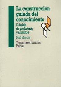 9788449303227: La construcción guiada del conocimiento: El habla de profesores y alumnos (Temas De Educacion)