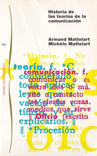 9788449303449: Historia de las teorias de la comunicacion (Leihotik Begira)