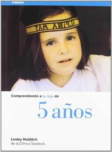 9788449303739: Comprendiendo a Tu Hijo De 5 Anos (Spanish Edition)