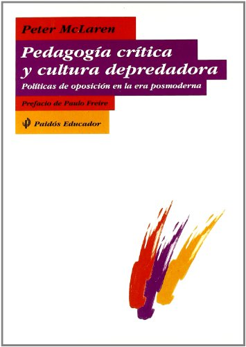 9788449303890: Pedagogia critica y cultura depredadora / Critical Pedagogy and Predatory Culture (Spanish Edition)