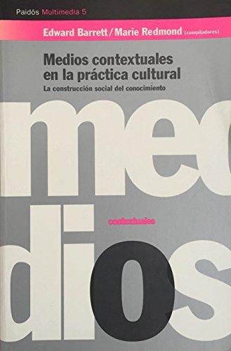 9788449303982: Medios Contextuales En La Practica Cultural (Spanish Edition)