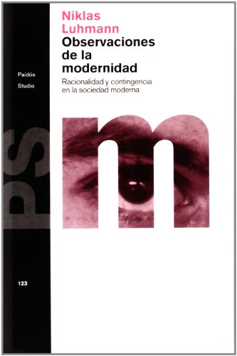 9788449304224: Observaciones De La Modernidad/ Observations on Modernity: Racionalidad Y Contingencia En La Sociedad Moderna / Rationality and Contingency in Modern Society (Paidos Studio) (Spanish Edition)