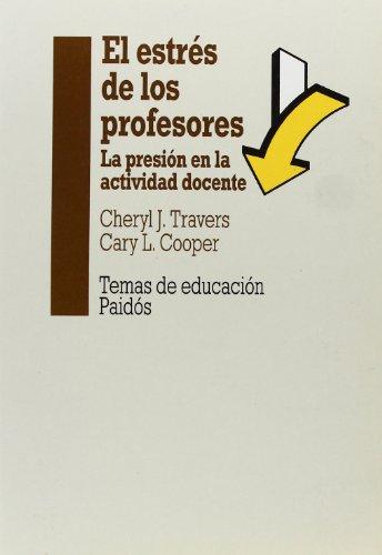 9788449304248: El estrés de los profesores: La presión en la actividad docente (Educador)
