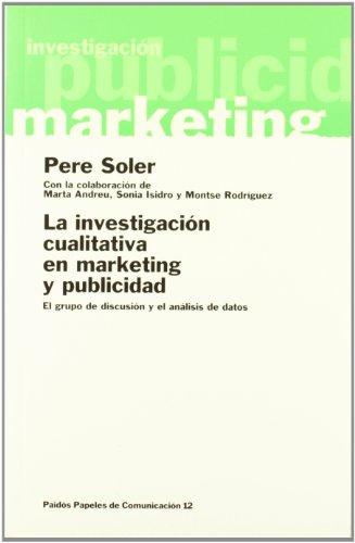 9788449304286: La investigación cualitativa en marketing y publicidad: El grupo de discusión y el análisis de datos