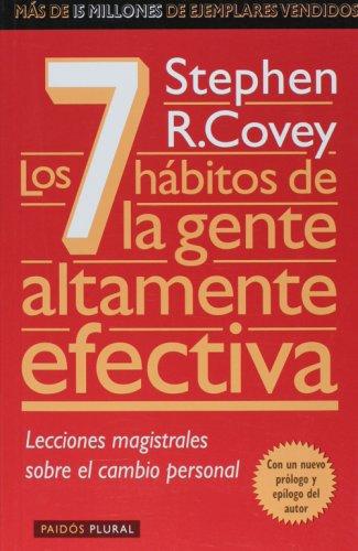7 habitos de la gente altamente efectiva: Covey, Stephen R.