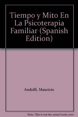 9788449304484: Tiempo y Mito En La Psicoterapia Familiar (Spanish Edition)