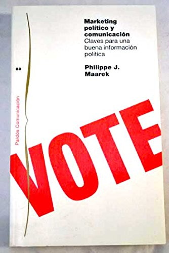 9788449304514: Marketing politico y comunicacion/ Political Marketing and Communication: Claves Para Una Buena Informacion Politica (Comunicacion / Communication) (Spanish Edition)