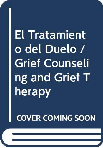 9788449304651: El Tratamiento del Duelo / Grief Counseling and Grief Therapy (Spanish Edition)