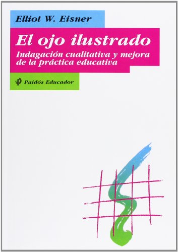 El ojo ilustrado / the Enlightened Eye (Spanish Edition) (8449304776) by Elliot W. Eisner