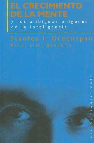 El crecimiento de la mente / the Growth of the Mind (Spanish Edition): Greenspan, Stanley I., ...