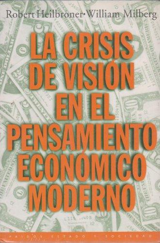 9788449305344: La crisis de vision en el pensamiento economico moderno / The Crisis of Vision in Modern Economic Thought (Spanish Edition)