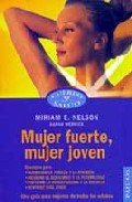 Mujer Fuerte, Mujer Joven (9788449305504) by Miriam E. Nelson; Sarah Wernick