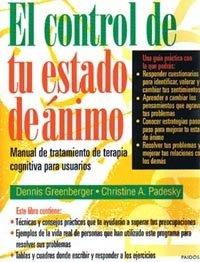 9788449305535: 178: El Control De Tu Estado De Animo / Mind Over Mood: Manual de tratamiento de terapia cognitiva para usuarios/ A Cognitive Therapy Treatment Manual ... Psychiatry, Psychotherapy) (Spanish Edition)