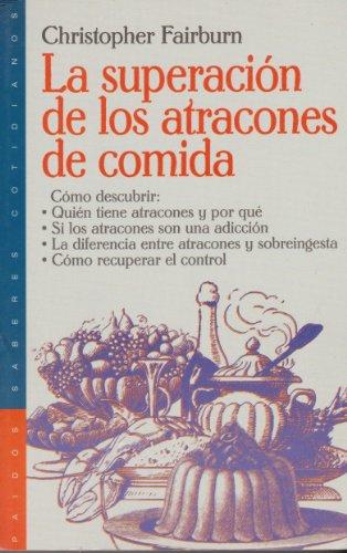 9788449305559: La superacion de los atracones de comida / Overcoming Binge Eating (Spanish Edition)