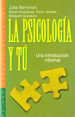 9788449305740: La psicología y tú: Una introducción informal (Psicología Hoy)