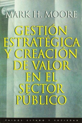 9788449305849: Gestion estrategica y creacion de valor en el sector publico/ Creating Public Value: Strategic Management in Government (Estado Y Sociedad / State and Society) (Spanish Edition)