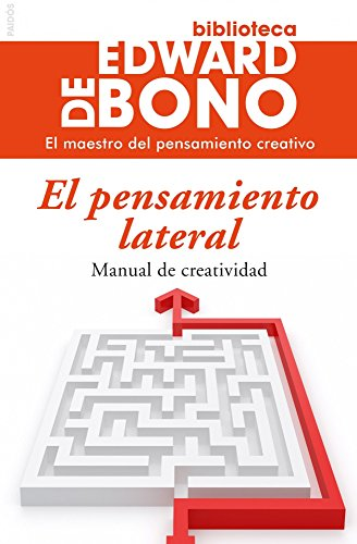 El pensamiento lateral / Lateral Thinking (Spanish Edition) (844930590X) by Edward De Bono