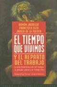 9788449305979: El tiempo que vivimos y el reparto del trabajo / the Time We Live and Work Sharing (Paidos Estado y Sociedad) (Spanish Edition)