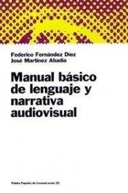 Manual básico de lenguaje y narrativa audiovisual: Federico Fernández Díez