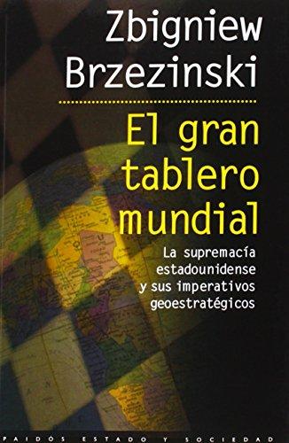 9788449306242: El gran tablero mundial: La supremacía estadounidense y sus imperativos geostratégicos (Estado y Sociedad)
