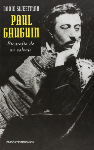 Paul Gauguin (Testimonios / Testimony) (Spanish Edition): Sweetman, David