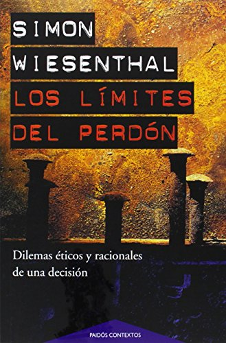9788449306310: Los Limites Del Perdon/ the Sunflower. on the Posibilities and Limits of Forgiveness: Dilemas Eticos Y Racionales De Una Decision / Ethical and ... Decision (Paidos Contextos) (Spanish Edition)