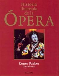 9788449306334: Historia ilustrada de la opera/ The Oxford Illustrated History of Opera (Spanish Edition)