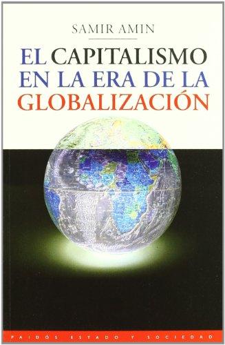 9788449306389: El capitalismo en la era de la globalizacion / Capitalism in the Age of Globalization (Estado Y Sociedad/ State and Society) (Spanish Edition)