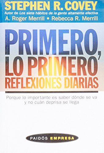9788449306815: Primero, Lo Primero/ First Things First Everyday: Reflexiones Diarias (Paidos Empresa) (Spanish Edition)